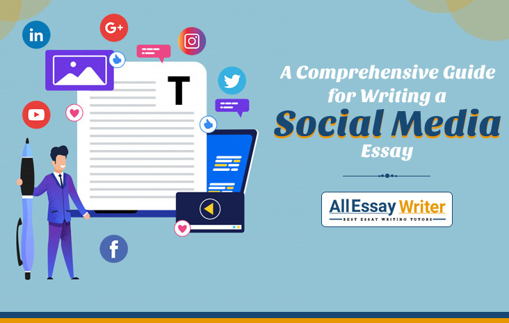 A Comprehensive Guide for Writing a Social Media Essay
