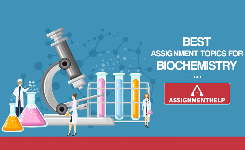 Assignment Topics For Biochemistry