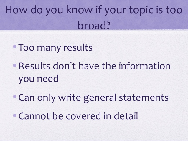 How to know if your topic is too broad