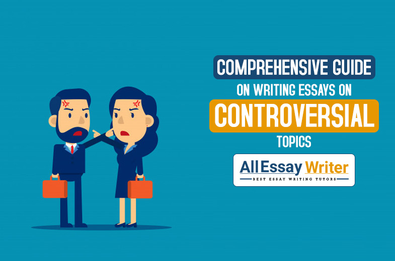 Controversial essay topics and ideas
