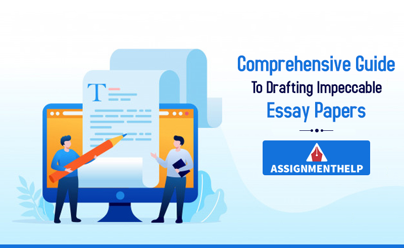 Guide To Drafting Impeccable Essay Papers