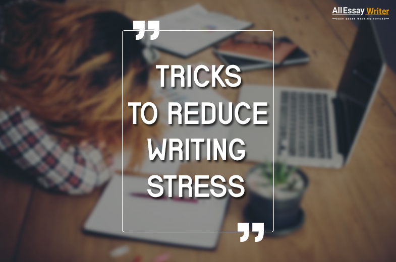 Tips to Reduce Essay Writing Stress