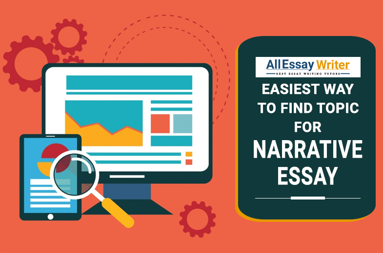 Tips For Selecting A Narrative Essay Topic