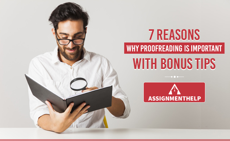7 Reasons why Proofreading is Important with Bonus Tips
