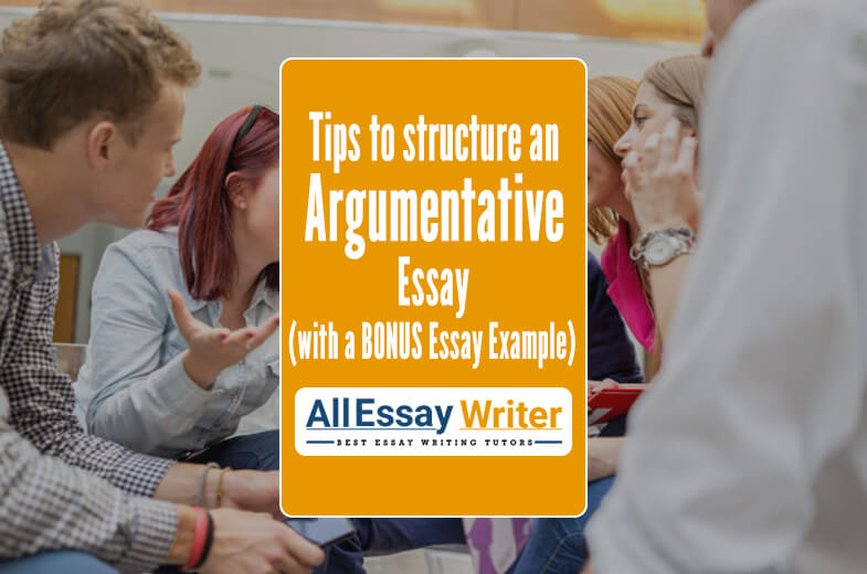 Tips to Structure an Argumentative Essay