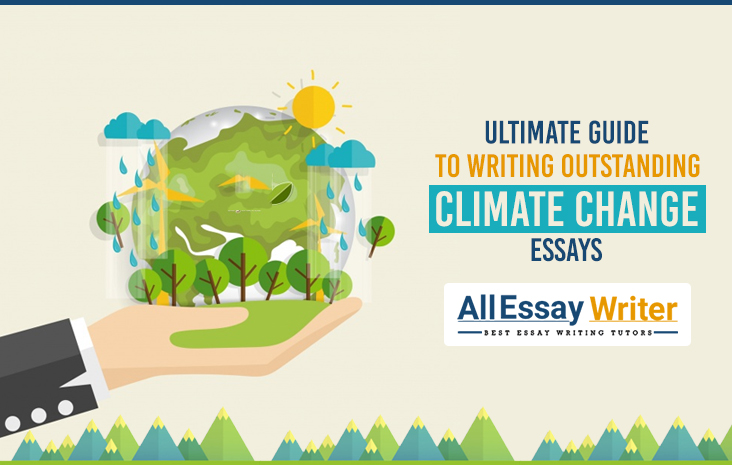Ultimate guide to writing outstanding climate change essays