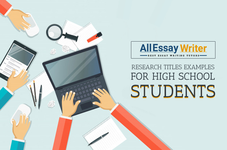Research Topics Examples for High School Students